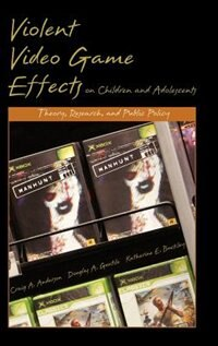Book Violent Video Game Effects on Children and Adolescents: Theory, Research, and Public Policy by Craig A. Anderson