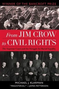 Book From Jim Crow to Civil Rights: The Supreme Court and the Struggle for Racial Equality by Michael J. Klarman