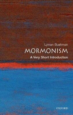 Book Mormonism: A Very Short Introduction by Richard Lyman Bushman