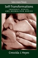 Book Self-transformations: Foucault, Ethics, and Normalized Bodies by Cressida J. Heyes