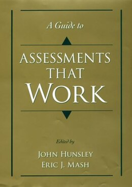 Book A Guide To Assessments That Work by John Hunsley
