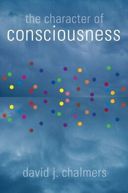 Book The Character of Consciousness by David J. Chalmers
