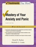 Mastery Of Your Anxiety And Panic: Workbook by David H. Barlow