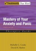 Book Mastery Of Your Anxiety And Panic: Therapist Guide by Michelle G. Craske