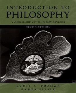 Book Introduction to Philosophy: Classical and Contemporary Readings by Louis P. Pojman