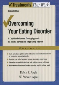 Overcoming Your Eating Disorders: A Cognitive-Behavioral Therapy Approach for Bulimia Nervosa and…