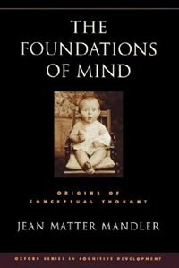 Book Foundations of Mind: Origins of conceptual thought by Jean Matter Mandler