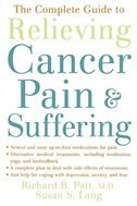 Book The Complete Guide To Relieving Cancer Pain And Suffering: Comp Gt Relieving Cancer Pain by Richard B. Patt