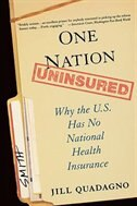 Book One Nation, Uninsured: Why the U.S. Has No National Health Insurance by Jill Quadagno