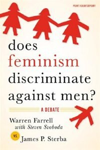 Book Does Feminism Discriminate Against Men?: A Debate by Warren Farrell