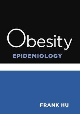 Book Obesity Epidemiology: Methods and Applications by Frank Hu
