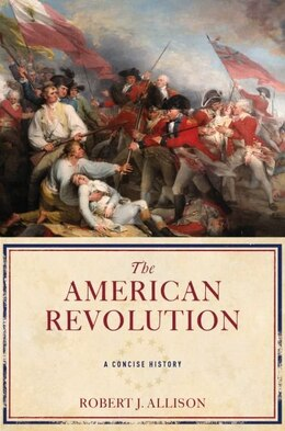 Book The American Revolution: A Very Short Introduction by Robert J. Allison