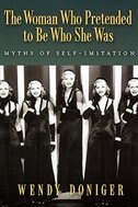 Book The Woman Who Pretended to Be Who She Was: Myths of Self-Imitation by Wendy Doniger