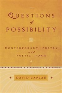 Book Questions of Possibility: Contemporary Poetry and Poetic Form by David Caplan