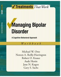 Book Managing Bipolar Disorder: A Cognitive Behavior Treatment Program Workbook: Managing Bipolar… by Michael Otto