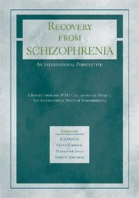 Book Recovery from Schizophrenia: An International Perspective: A Report from the WHO Collaborative… by Kim Hopper