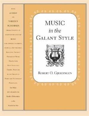 Music in the Galant Style by Robert Gjerdingen