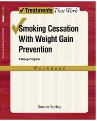 Smoking Cessation with Weight Gain Control: Workbook