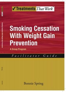 Book Smoking Cessation with Weight Gain Control: Therapist Guide by Bonnie Spring