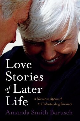 Book Love in Later Life by Amanda Smith Barusch