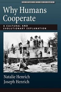 Book Why Humans Cooperate: A Cultural and Evolutionary Explanation by Joseph Henrich