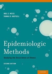 Book Epidemiologic Methods: Studying the Occurrence of Illness by Noel S. Weiss