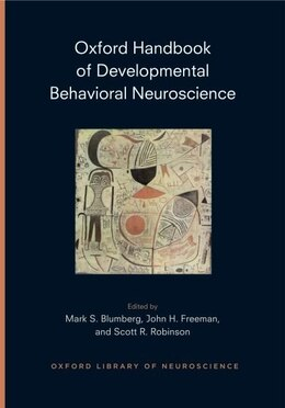 Book Oxford Handbook of Developmental Behavioral Neuroscience: Epigenetics, Evolution, and Behavior by Mark S. Blumberg