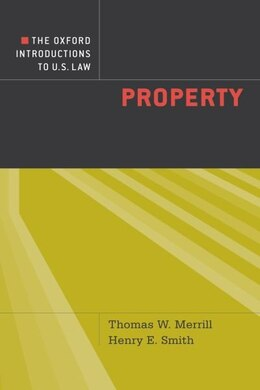 Book The Oxford Introductions to U.S. Law: Property by Thomas W. Merrill