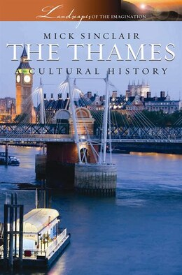 Book The Thames: A Cultural History by Mick Sinclair