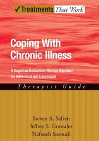 Book CBT for Depression and Adherence in Individuals with Chronic Illness: Therapist Guide by Steven Safren