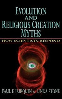 Book Evolution and Religious Creation Myths: How Scientists Respond by Paul F. Lurquin