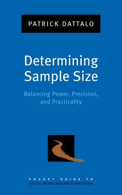 Book Determining Sample Size: Balancing Power, Precision, and Practicality by Patrick Dattalo