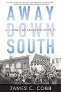 Book Away Down South: A History of Southern Identity by James C. Cobb