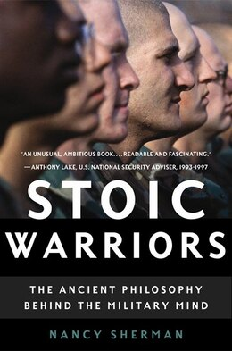Book Stoic Warriors: The Ancient Philosophy behind the Military Mind by Nancy Sherman