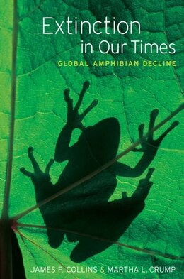 Book Extinction in Our Times: Global Amphibian Decline by James P. Collins