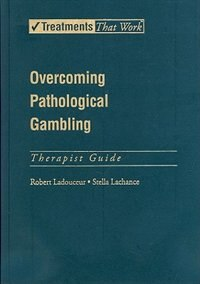 Overcoming Pathological Gambling: Therapist Guide