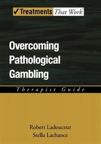 Book Overcoming Pathological Gambling: Therapist Guide by Robert Ladouceur