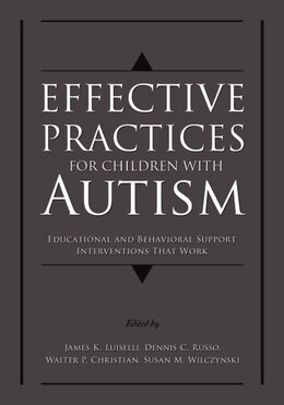 Book Effective Practices for Children with Autism: Educational and Behavior Support Interventions that… by James K. Luiselli