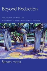 Book Beyond Reduction: Philosophy of Mind and Post-Reductionist Philosophy of Science by Steven Horst