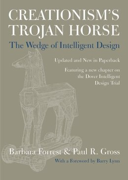 Book Creationisms Trojan Horse: The Wedge of Intelligent Design by Barbara Forrest
