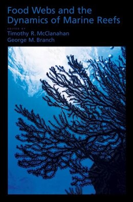 Book Food Webs and the Dynamics of Marine Benthic Ecosystems by Tim McClanahan
