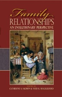 Book Family Relationships: An Evolutionary Perspective by Catherine A. Salmon