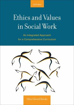 Book Ethics and Values in Social Work: An Integrated Approach for a Comprehensive Curriculum by Allan E. Barsky