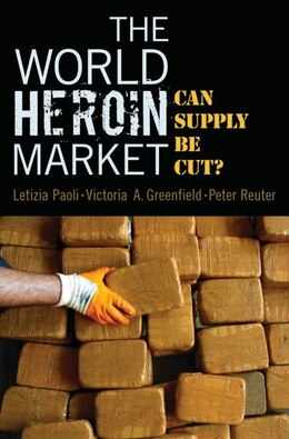 Book The World Heroin Market: Can Supply be Reduced? by Letizia Paoli