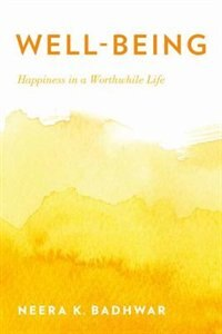 Book Well-Being: Happiness in a Worthwhile Life by Neera K. Badhwar