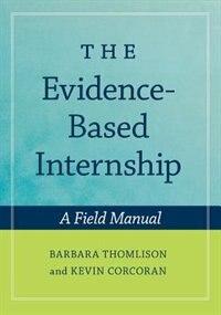 Book The Evidence-Based Internship: A Field Manual by Barbara Thomlison