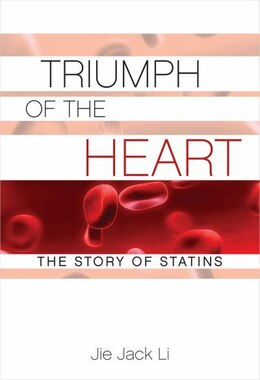 Book Triumph of the Heart: The Story of Statins by Jie Jack Li