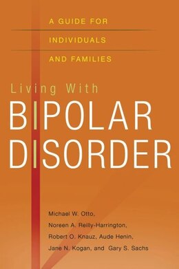 Book Living with Bipolar Disorder: A Guide for Individuals and Families by Michael Otto
