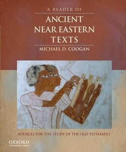 Book A Reader of Ancient Near Eastern Texts: Sources for the Study of the Old Testament by Michael D. Coogan