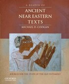 A Reader of Ancient Near Eastern Texts: Sources for the Study of the Old Testament